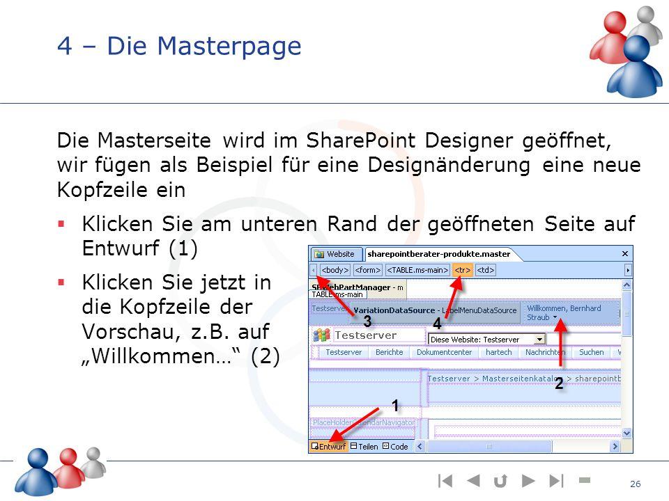 4 – Die Masterpage Die Masterseite wird im SharePoint Designer geöffnet, wir fügen als Beispiel für eine Designänderung eine neue Kopfzeile ein Klicke