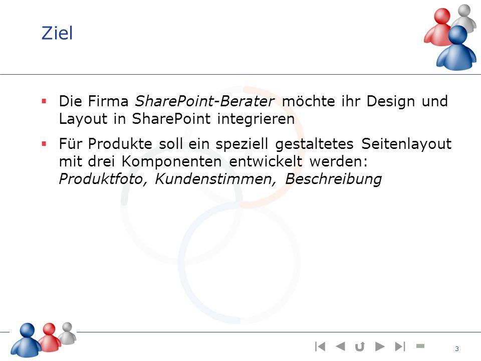 Ziel Die Firma SharePoint-Berater möchte ihr Design und Layout in SharePoint integrieren Für Produkte soll ein speziell gestaltetes Seitenlayout mit d