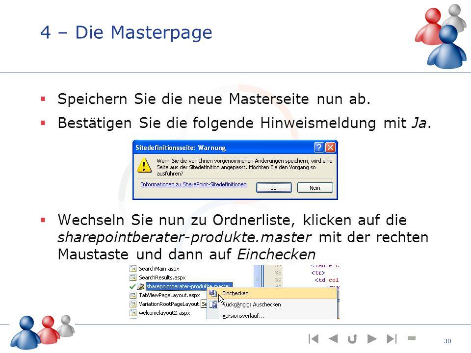 4 – Die Masterpage Speichern Sie die neue Masterseite nun ab. Bestätigen Sie die folgende Hinweismeldung mit Ja. Wechseln Sie nun zu Ordnerliste, klic
