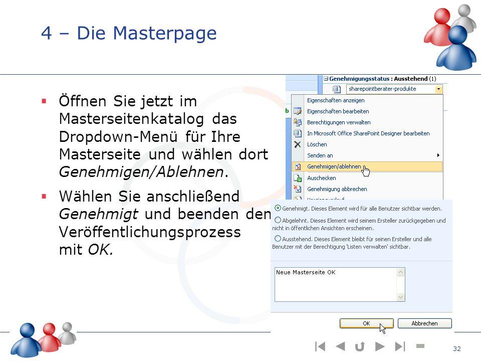 4 – Die Masterpage Öffnen Sie jetzt im Masterseitenkatalog das Dropdown-Menü für Ihre Masterseite und wählen dort Genehmigen/Ablehnen. Wählen Sie ansc