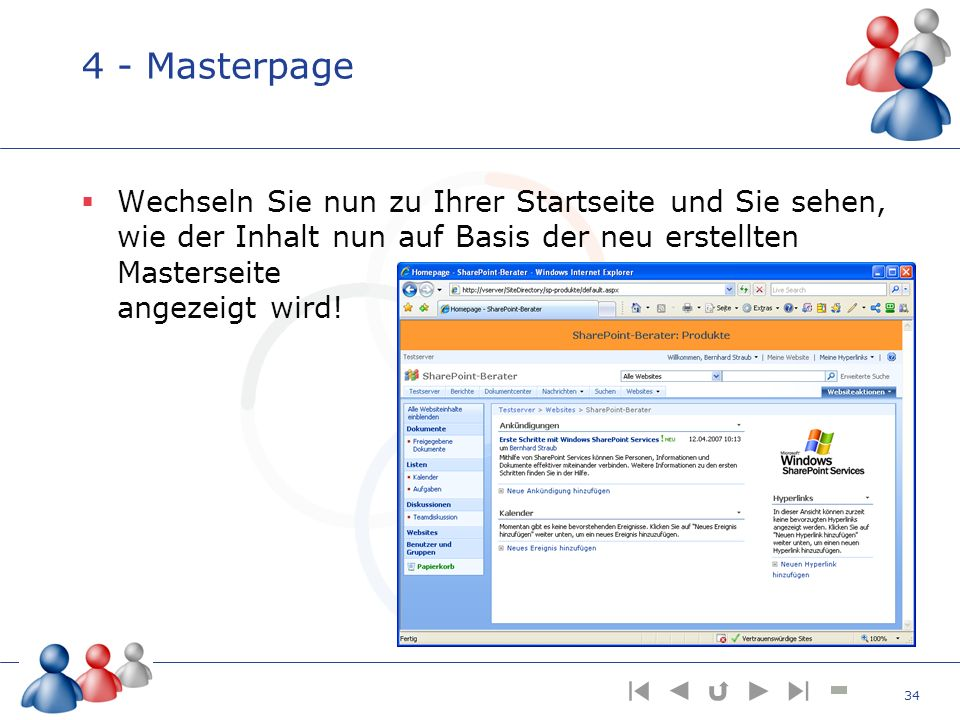 4 - Masterpage Wechseln Sie nun zu Ihrer Startseite und Sie sehen, wie der Inhalt nun auf Basis der neu erstellten Masterseite angezeigt wird! 34