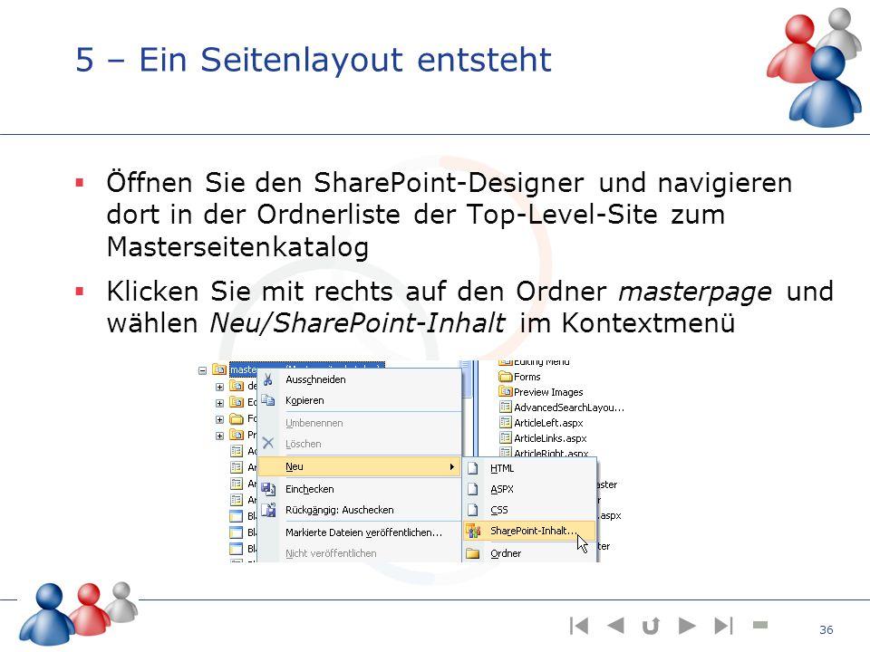5 – Ein Seitenlayout entsteht Öffnen Sie den SharePoint-Designer und navigieren dort in der Ordnerliste der Top-Level-Site zum Masterseitenkatalog Kli