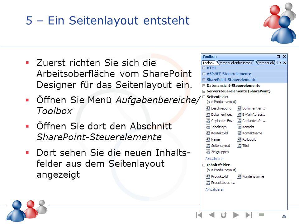 5 – Ein Seitenlayout entsteht Zuerst richten Sie sich die Arbeitsoberfläche vom SharePoint Designer für das Seitenlayout ein. Öffnen Sie Menü Aufgaben