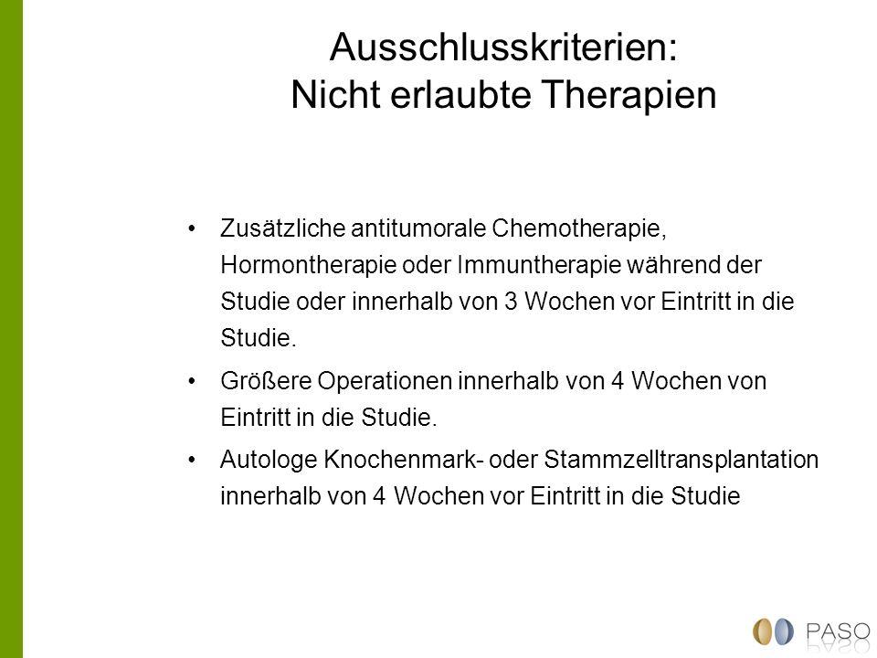 Ausschlusskriterien: Nicht erlaubte Therapien Zusätzliche antitumorale Chemotherapie, Hormontherapie oder Immuntherapie während der Studie oder innerh
