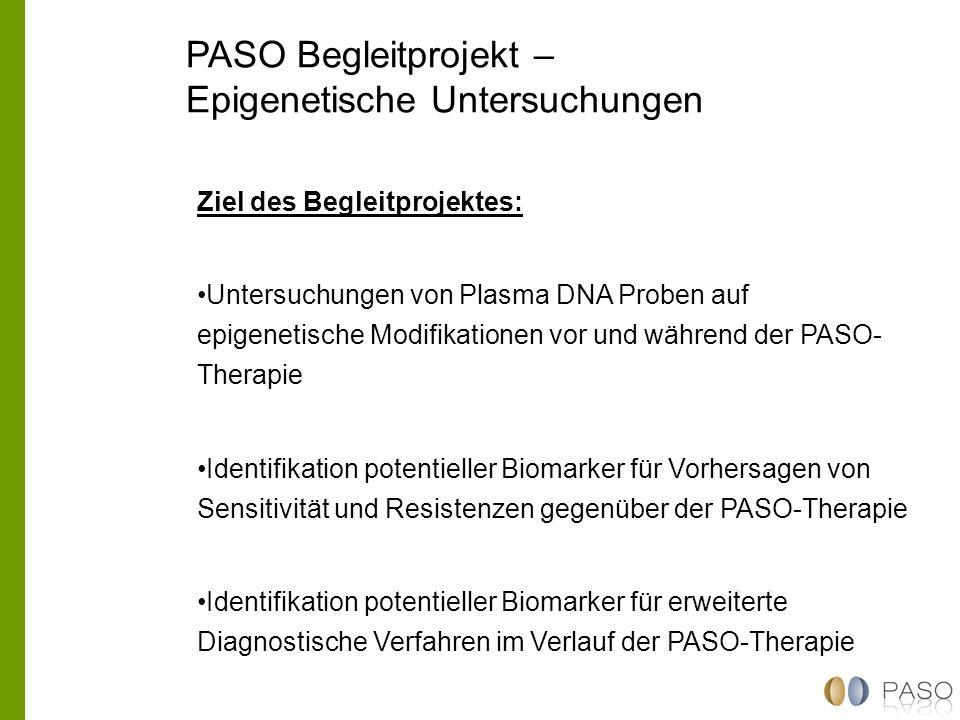 PASO Begleitprojekt – Epigenetische Untersuchungen Ziel des Begleitprojektes: Untersuchungen von Plasma DNA Proben auf epigenetische Modifikationen vo