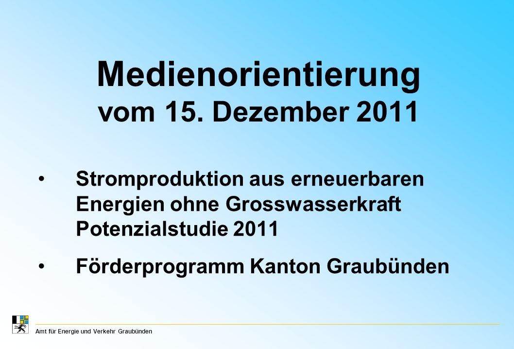 Amt für Energie und Verkehr Graubünden Medienorientierung vom 15.