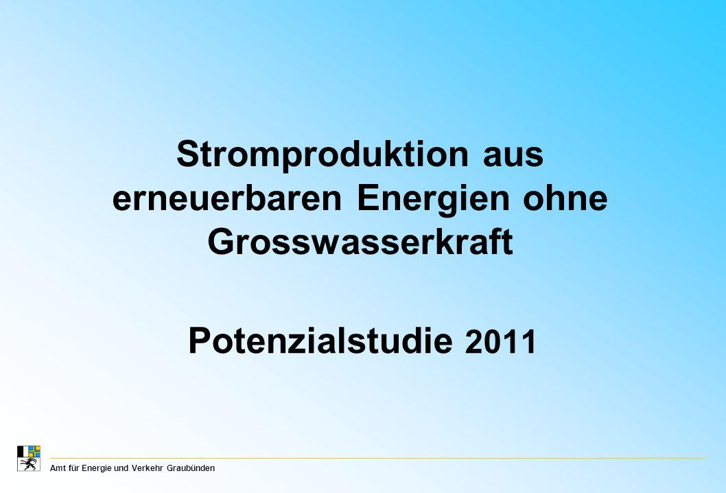 Amt für Energie und Verkehr Graubünden Stromproduktion aus erneuerbaren Energien ohne Grosswasserkraft – Potenzialstudie 2011 Stromproduktionsziele Graubündens Methodik Potenziale Stossrichtungen Quantitative Ziele Inhalt