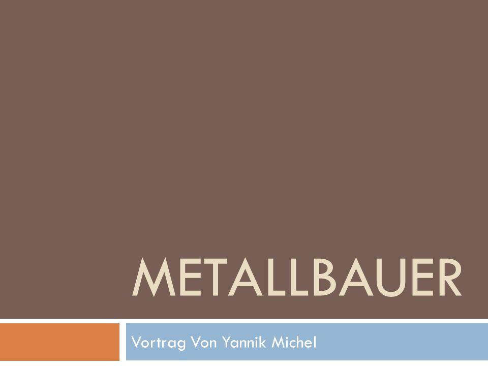 METALLBAUER Vortrag Von Yannik Michel