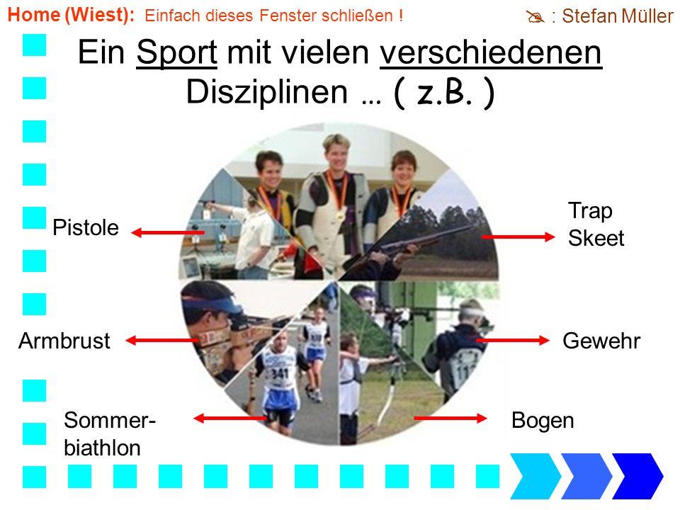 Ein Sport mit vielen verschiedenen Disziplinen … ( z.B. ) Sommer- biathlon ArmbrustGewehr Trap Skeet Bogen Pistole : Stefan Müller Home (Wiest): Einfa