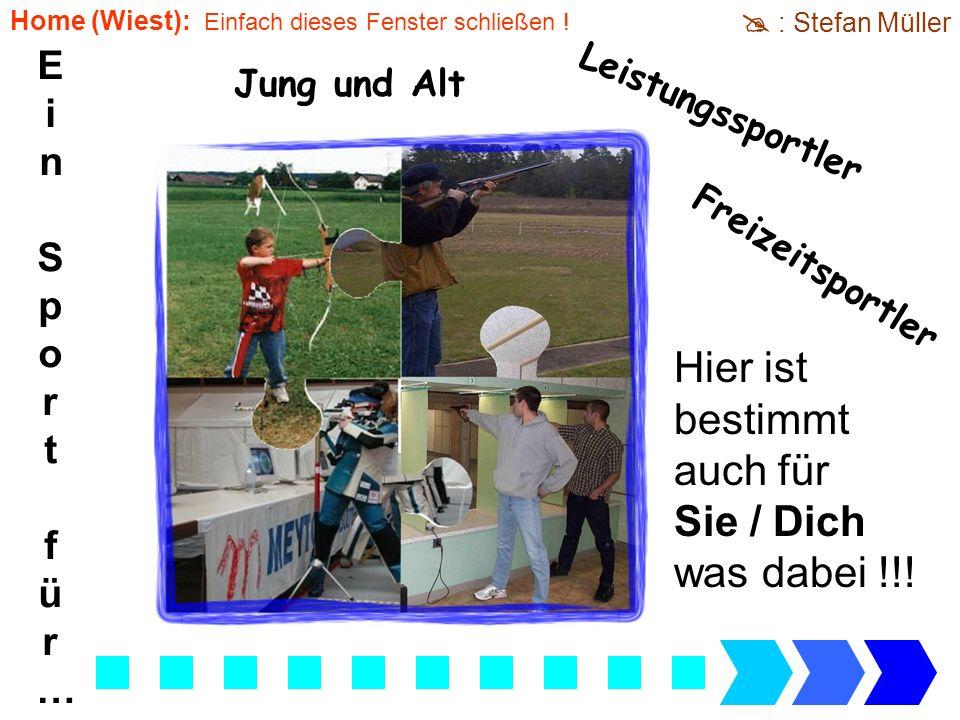Ein Sportfür…Ein Sportfür… Freizeitsportler Leistungssportler Jung und Alt Hier ist bestimmt auch für Sie / Dich was dabei !!! : Stefan Müller Home (W