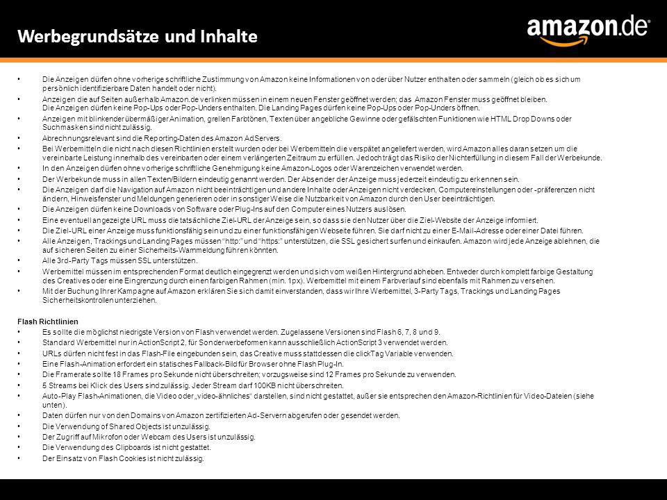 Die Anzeigen dürfen ohne vorherige schriftliche Zustimmung von Amazon keine Informationen von oder über Nutzer enthalten oder sammeln (gleich ob es si