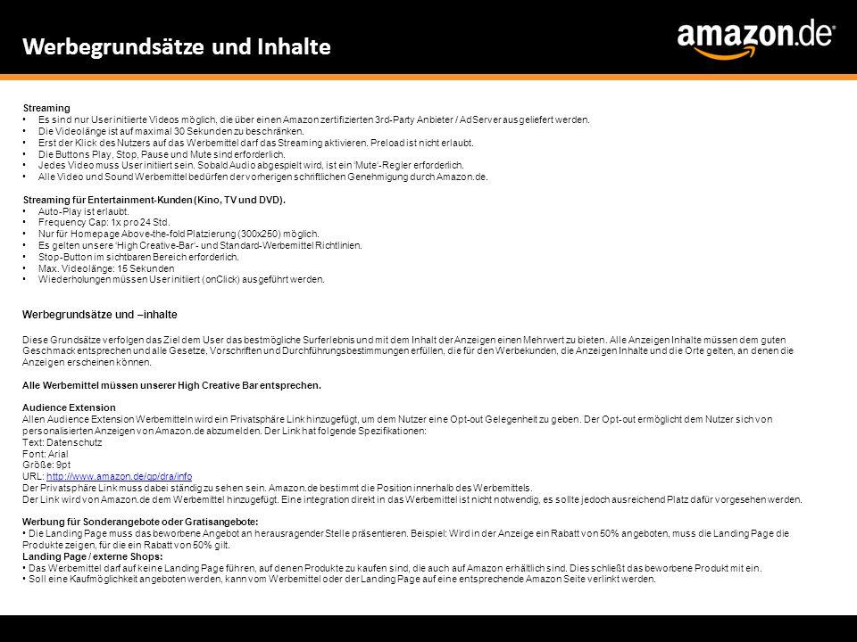 Streaming Es sind nur User initiierte Videos möglich, die über einen Amazon zertifizierten 3rd-Party Anbieter / AdServer ausgeliefert werden. Die Vide