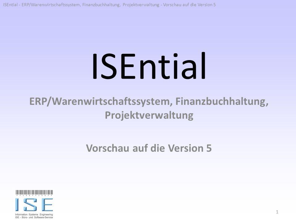ISEntial ERP/Warenwirtschaftssystem, Finanzbuchhaltung, Projektverwaltung Vorschau auf die Version 5 1 ISEntial - ERP/Warenwirtschaftssystem, Finanzbu