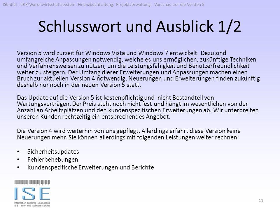 Schlusswort und Ausblick 1/2 Version 5 wird zurzeit für Windows Vista und Windows 7 entwickelt. Dazu sind umfangreiche Anpassungen notwendig, welche e