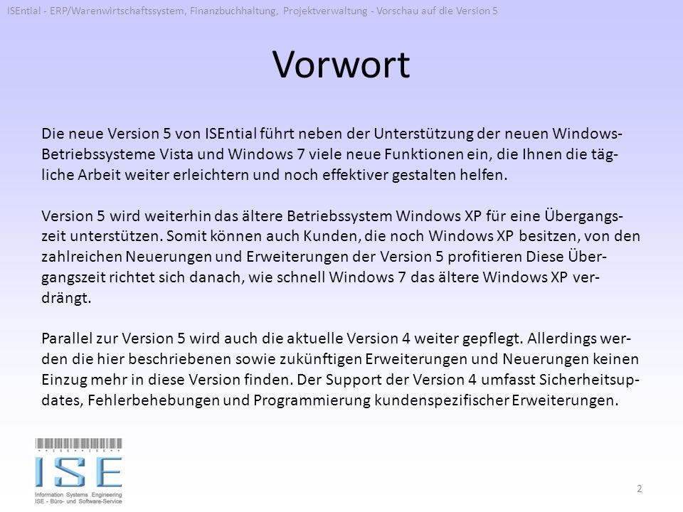 Vorwort Die neue Version 5 von ISEntial führt neben der Unterstützung der neuen Windows- Betriebssysteme Vista und Windows 7 viele neue Funktionen ein