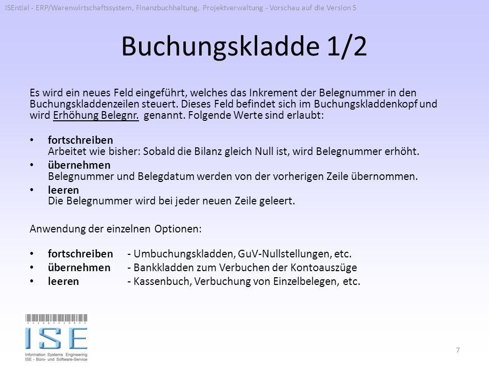 Buchungskladde 2/2 Ultimo-Datum Die Behandlung des Ultimo-Datum wird in den Buchungskladdenzeilen erweitert werden.