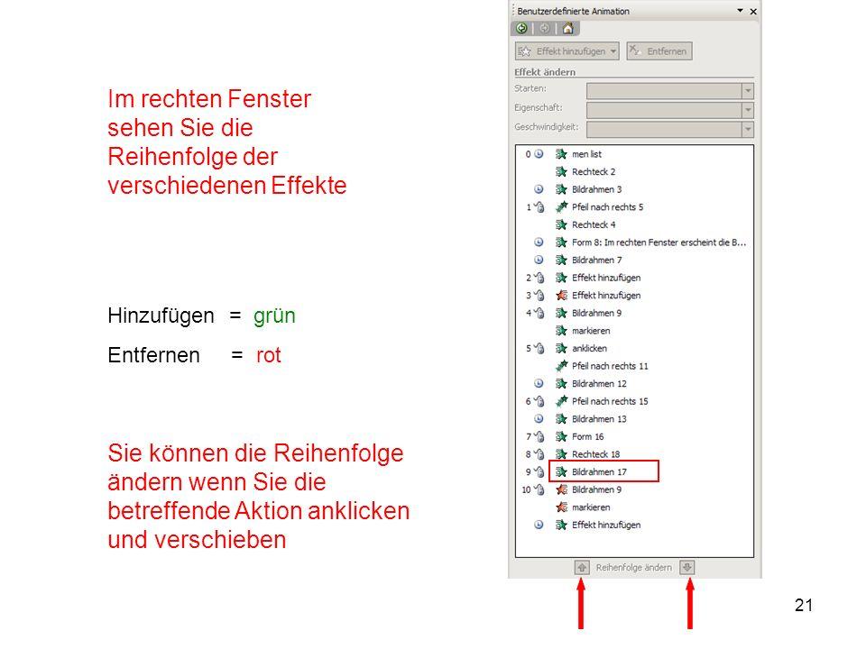 21 Im rechten Fenster sehen Sie die Reihenfolge der verschiedenen Effekte Hinzufügen = grün Entfernen = rot Sie können die Reihenfolge ändern wenn Sie
