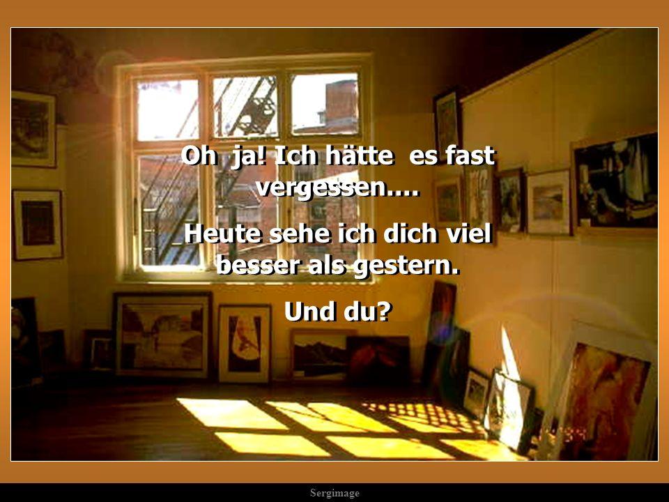 Sergimage So ist das Leben auch. Alles was wir bei den Andern sehen, ist abhängig von der Sauberkeit der Fenster wodurch man schaut.... Bevor man krit