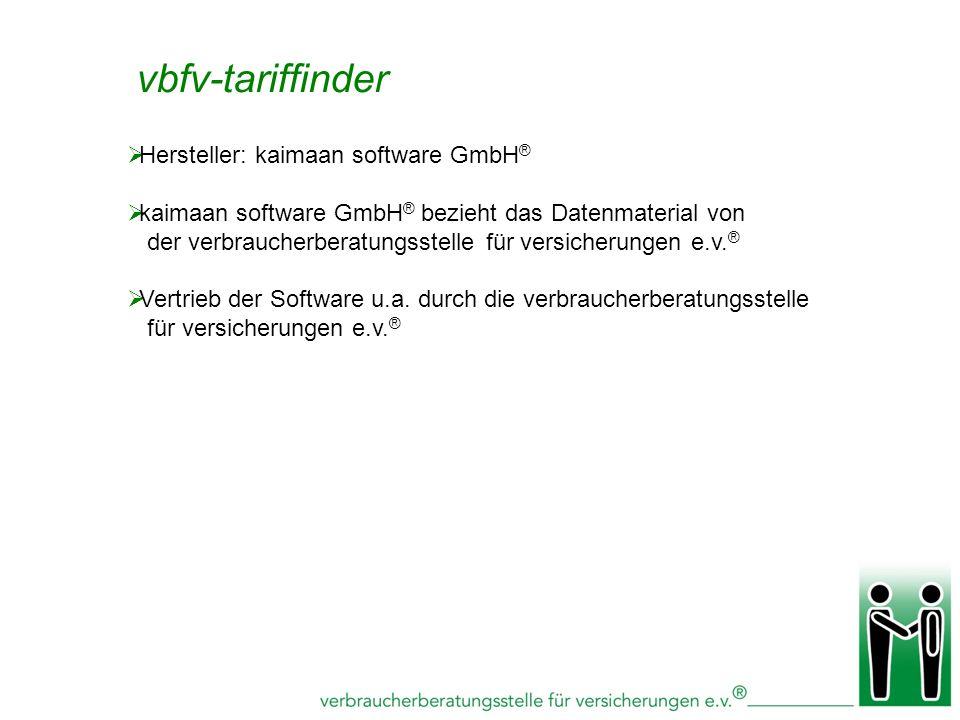 vbfv-tariffinder Hersteller: kaimaan software GmbH ® kaimaan software GmbH ® bezieht das Datenmaterial von der verbraucherberatungsstelle für versiche