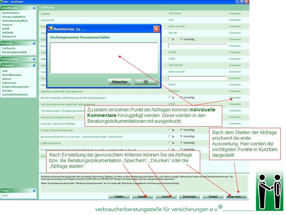 Zu jedem einzelnen Punkt der Abfragen können individuelle Kommentare hinzugefügt werden. Diese werden in den Beratungsdokumentationen mit ausgedruckt.