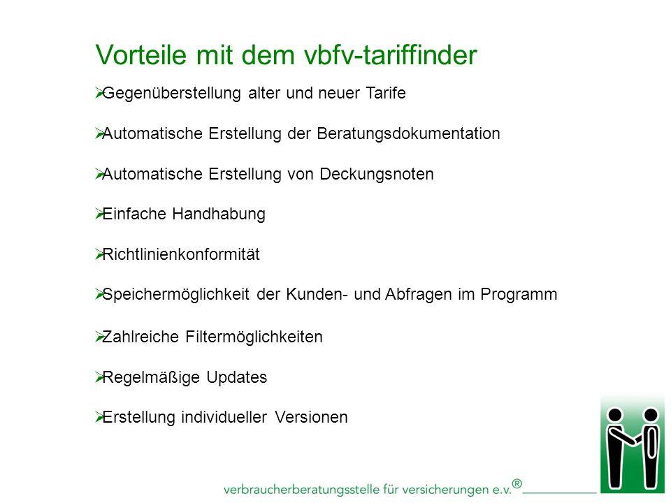 Vorteile mit dem vbfv-tariffinder Gegenüberstellung alter und neuer Tarife Automatische Erstellung der Beratungsdokumentation Automatische Erstellung