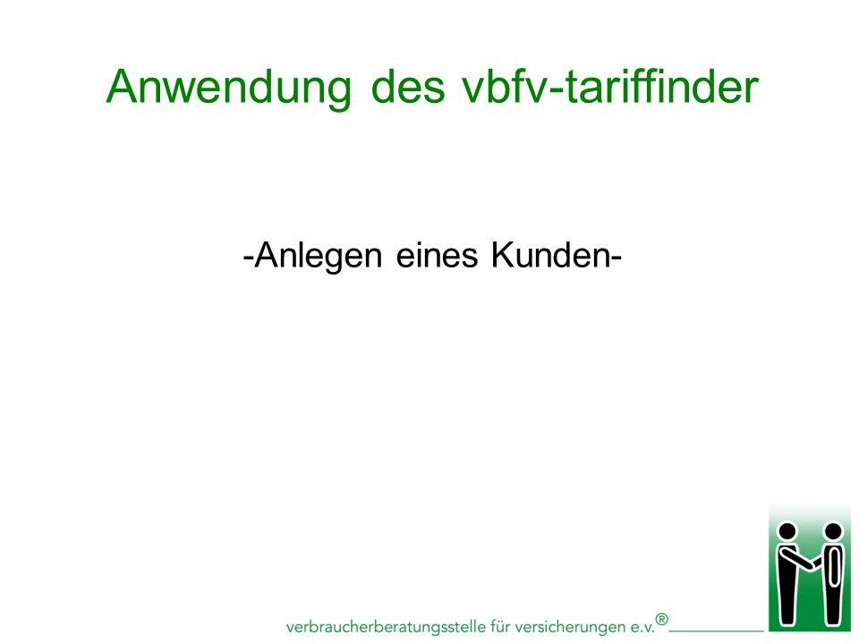 -Anlegen eines Kunden- Anwendung des vbfv-tariffinder