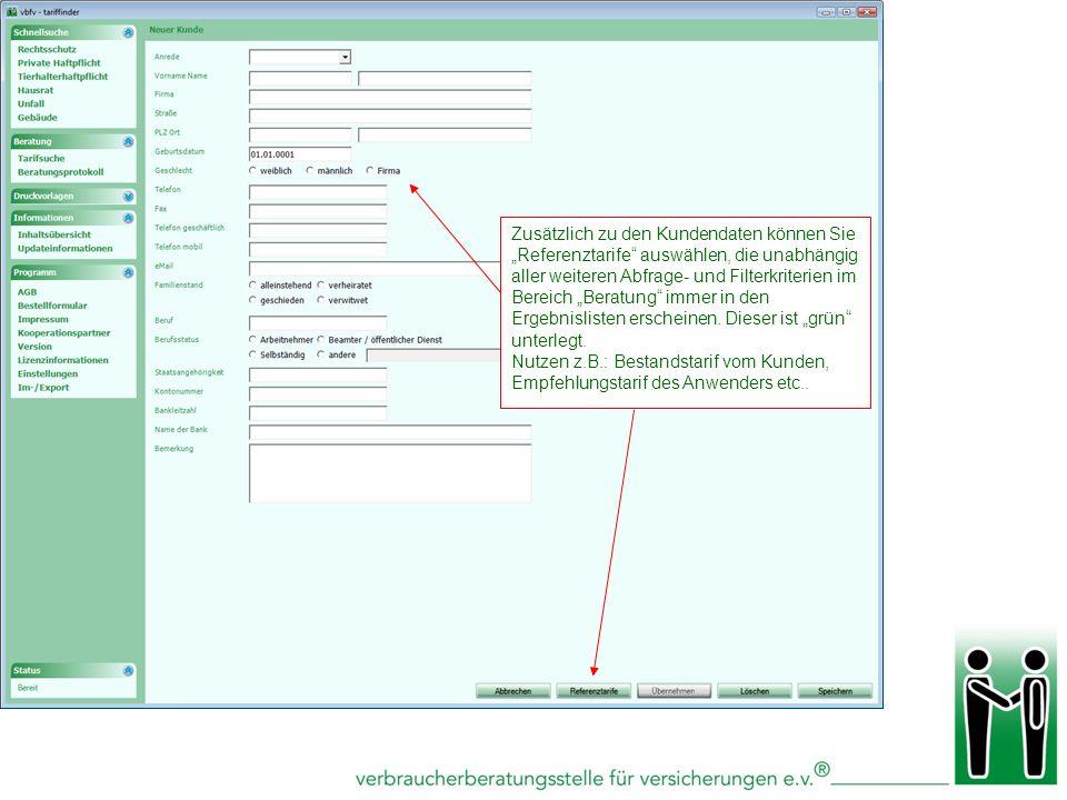 Zusätzlich zu den Kundendaten können Sie Referenztarife auswählen, die unabhängig aller weiteren Abfrage- und Filterkriterien im Bereich Beratung imme