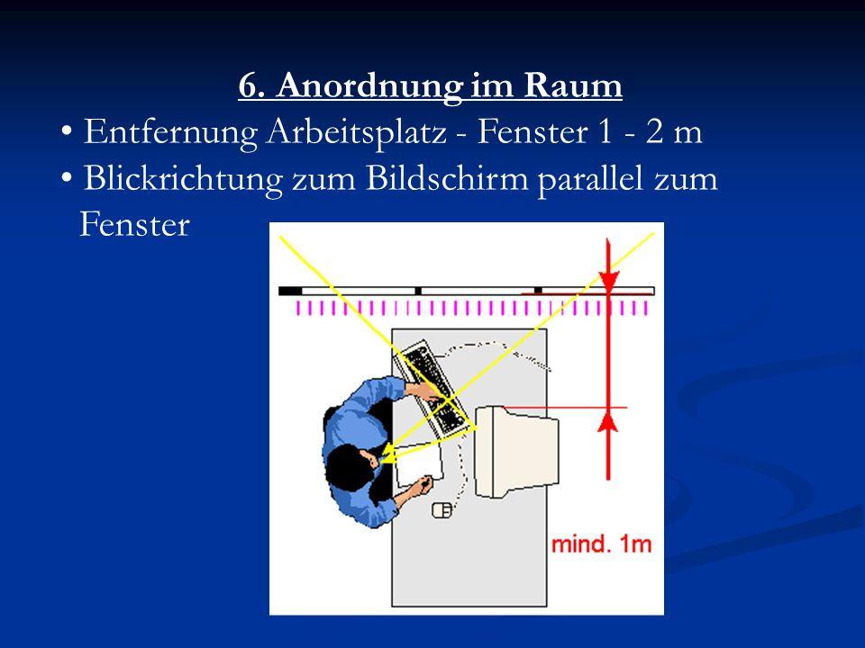 5. Beleuchtung und Blendung / Spiegelung indirekte Beleuchtung oder Parabolspiegelrasterleuchte die Beleuchtungsstärke soll etwa 500 lux betragen als