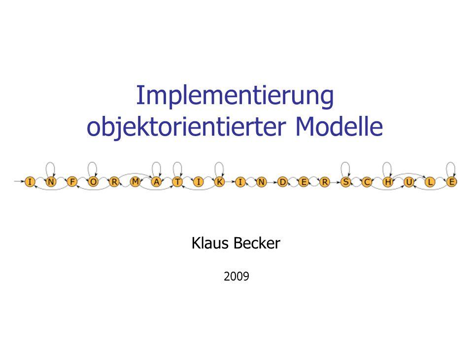 Implementierung objektorientierter Modelle Klaus Becker 2009