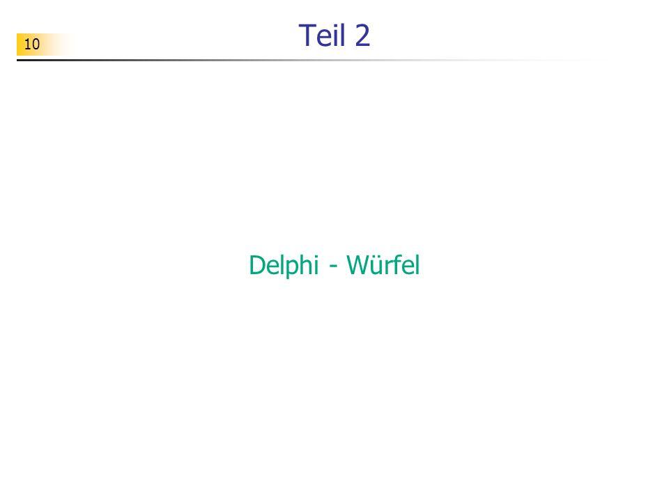 10 Teil 2 Delphi - Würfel
