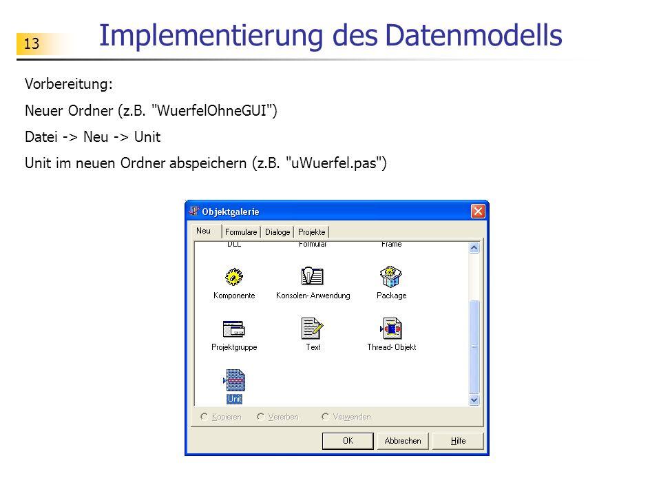 13 Implementierung des Datenmodells Vorbereitung: Neuer Ordner (z.B.