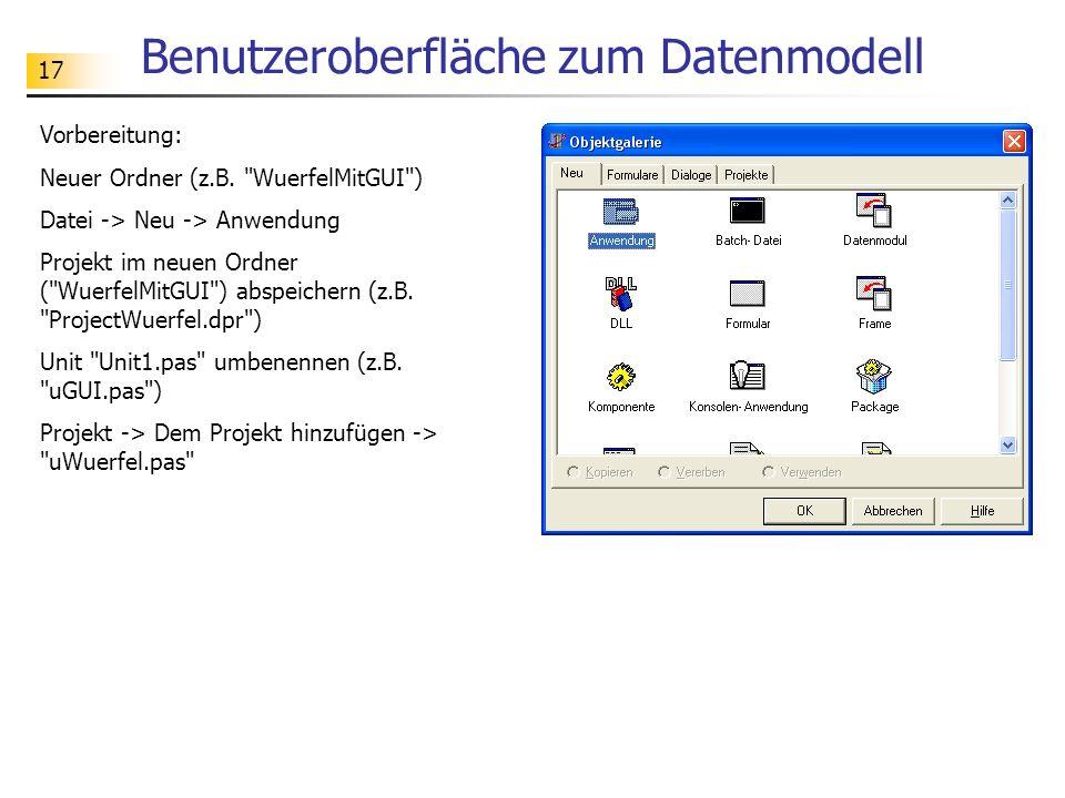 17 Benutzeroberfläche zum Datenmodell Vorbereitung: Neuer Ordner (z.B.