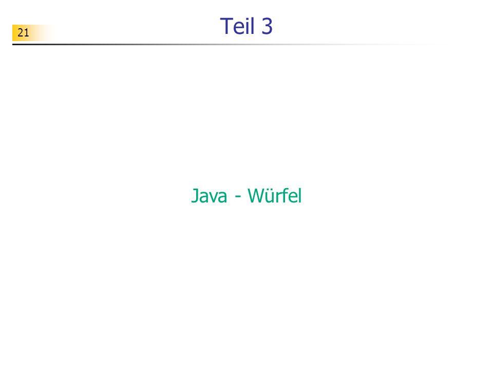 21 Teil 3 Java - Würfel