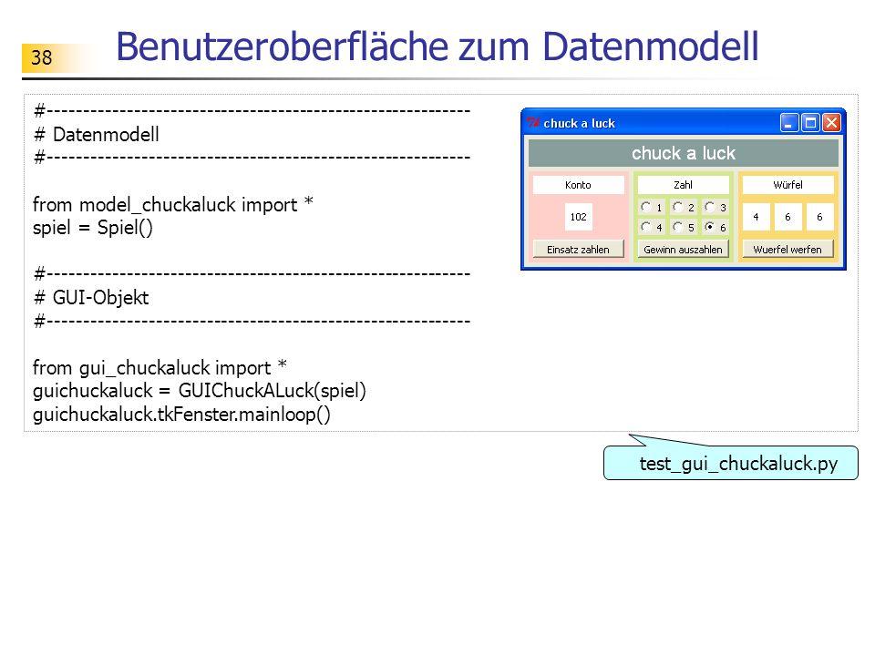 38 Benutzeroberfläche zum Datenmodell #----------------------------------------------------------- # Datenmodell #------------------------------------