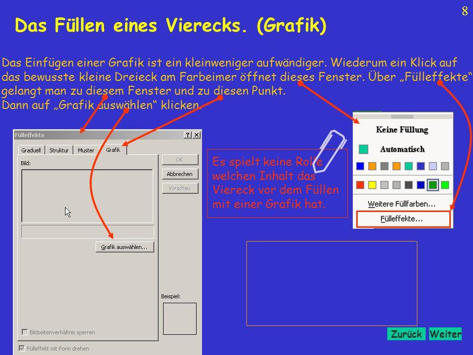 WeiterZurück 8 Das Einfügen einer Grafik ist ein kleinweniger aufwändiger.