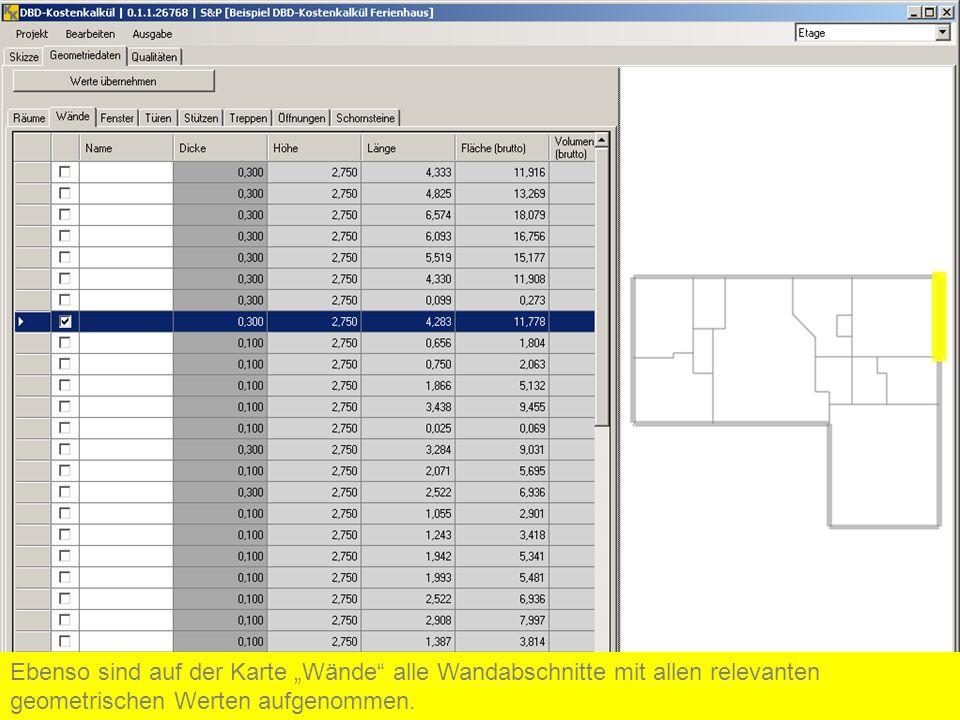 Ebenso sind auf der Karte Wände alle Wandabschnitte mit allen relevanten geometrischen Werten aufgenommen.