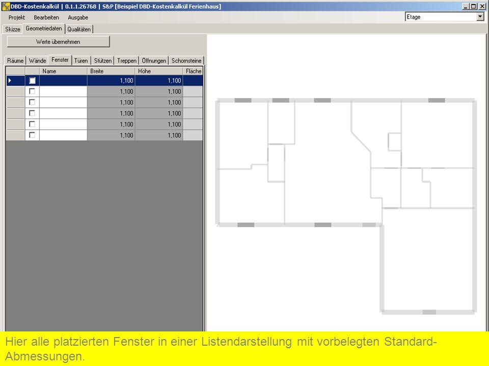Hier alle platzierten Fenster in einer Listendarstellung mit vorbelegten Standard- Abmessungen.
