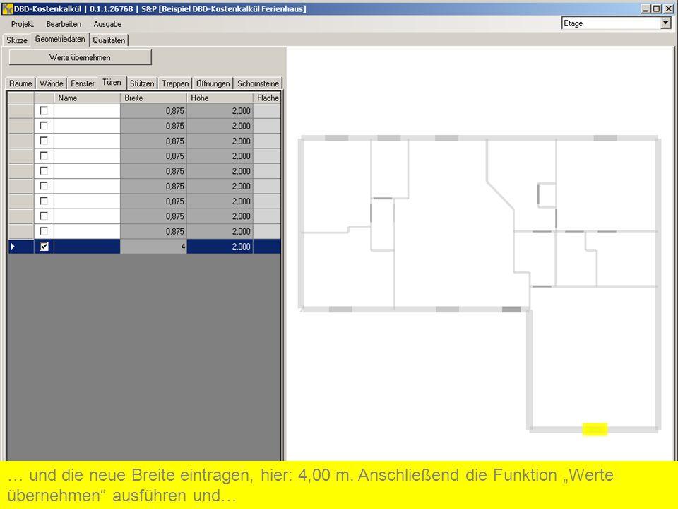 … und die neue Breite eintragen, hier: 4,00 m. Anschließend die Funktion Werte übernehmen ausführen und…
