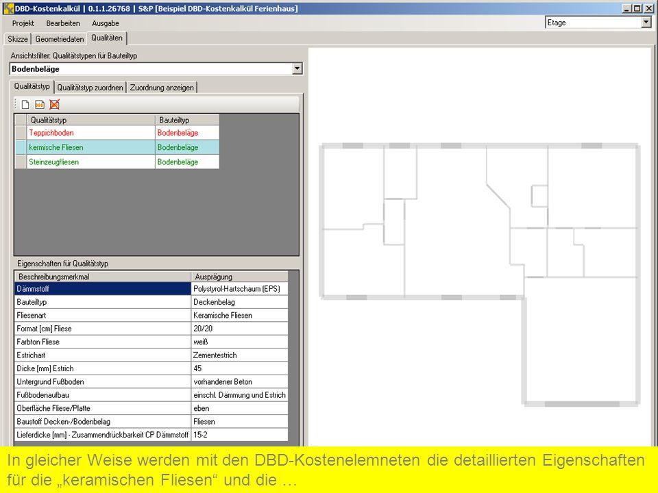 In gleicher Weise werden mit den DBD-Kostenelemneten die detaillierten Eigenschaften für die keramischen Fliesen und die …