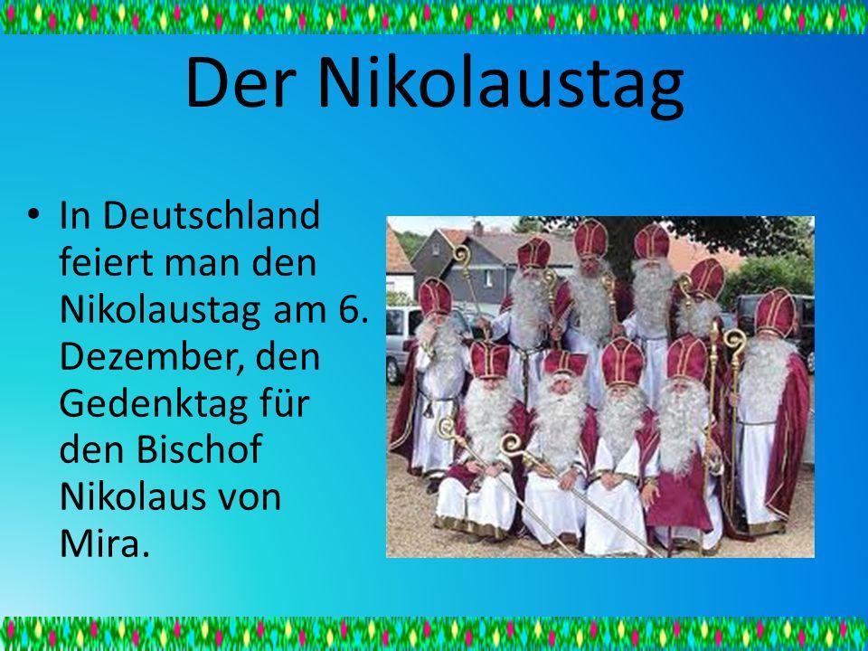 Der Nikolaustag In Deutschland feiert man den Nikolaustag am 6.
