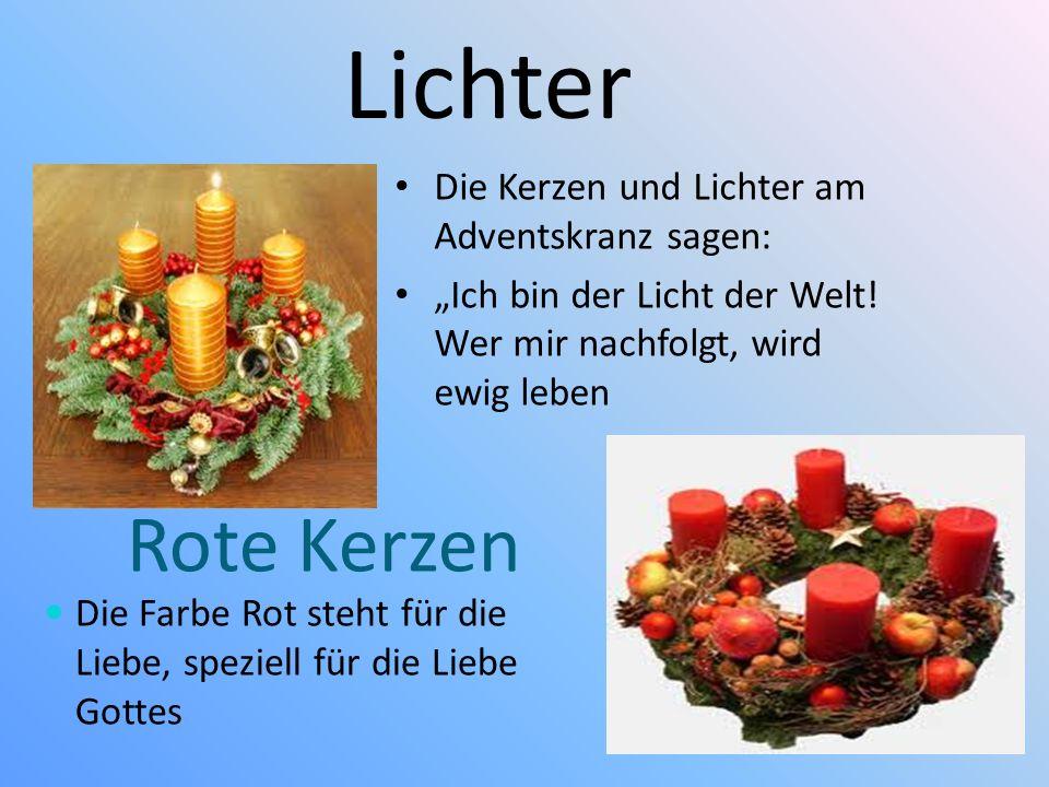 Lichter Die Kerzen und Lichter am Adventskranz sagen: Ich bin der Licht der Welt.