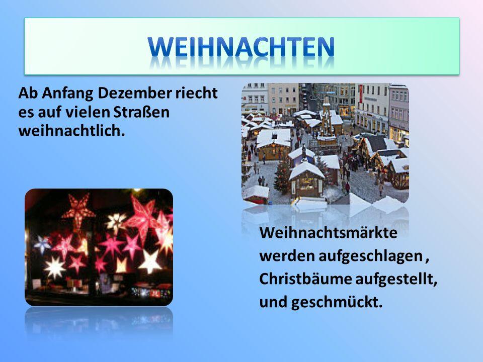Ab Anfang Dezember riecht es auf vielen Straßen weihnachtlich.
