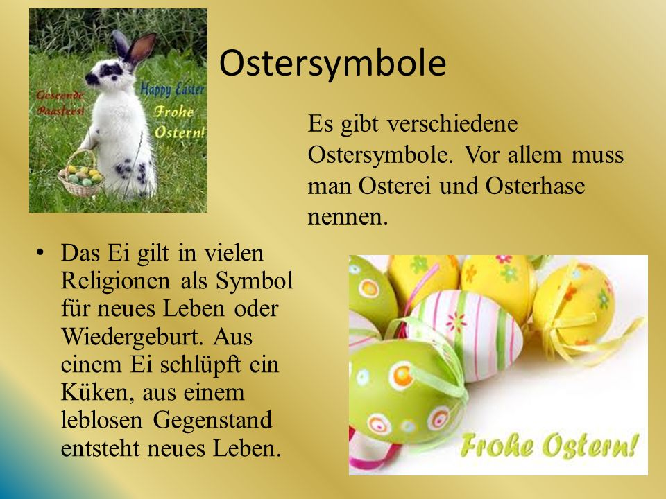 Ostersymbole Das Ei gilt in vielen Religionen als Symbol für neues Leben oder Wiedergeburt.