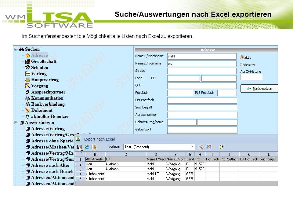 Im Suchenfenster besteht die Möglichkeit alle Listen nach Excel zu exportieren. Suche/Auswertungen nach Excel exportieren