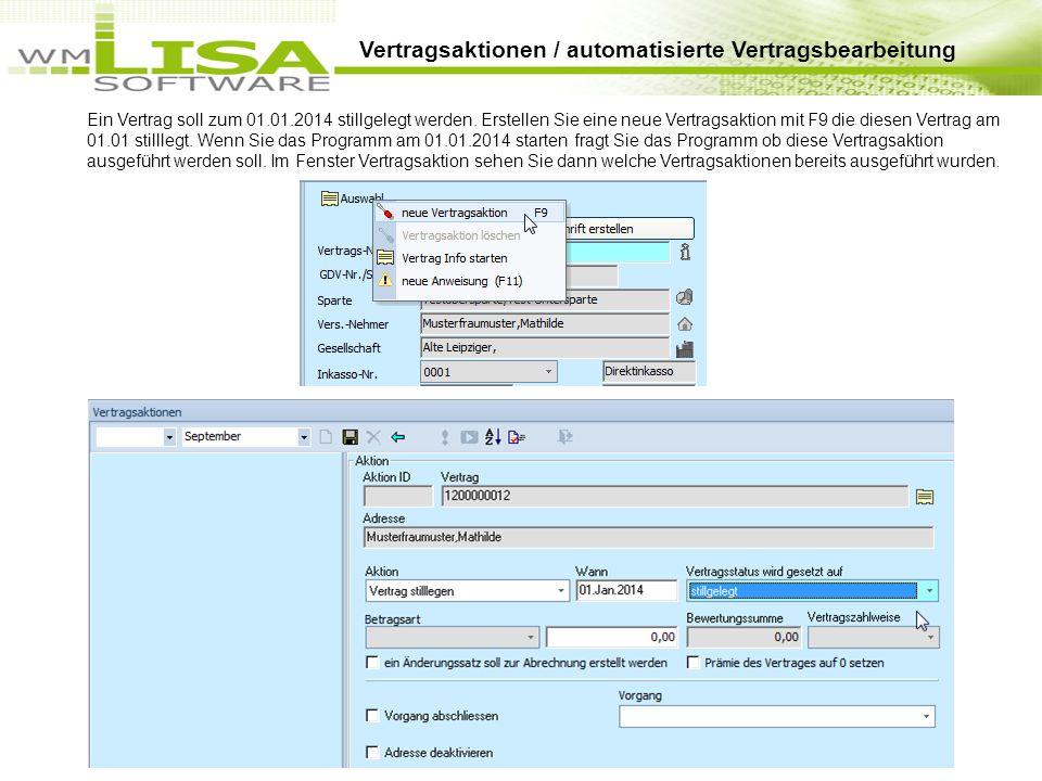 Ein Vertrag soll zum 01.01.2014 stillgelegt werden. Erstellen Sie eine neue Vertragsaktion mit F9 die diesen Vertrag am 01.01 stilllegt. Wenn Sie das