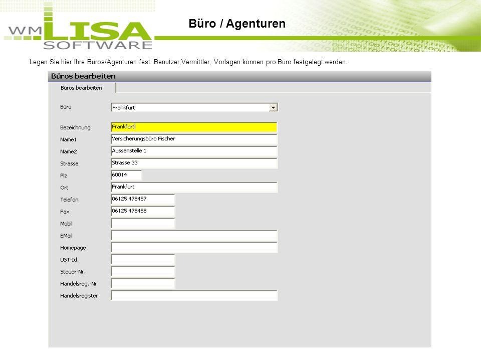 Büro / Agenturen Legen Sie hier Ihre Büros/Agenturen fest. Benutzer,Vermittler, Vorlagen können pro Büro festgelegt werden.
