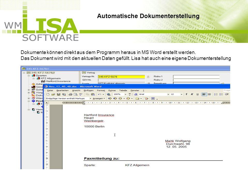 Dokumente können direkt aus dem Programm heraus in MS Word erstellt werden. Das Dokument wird mit den aktuellen Daten gefüllt. Lisa hat auch eine eige