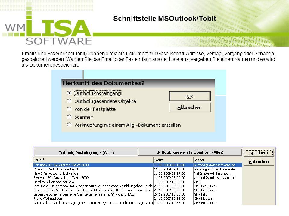 Emails und Faxe(nur bei Tobit) können direkt als Dokument zur Gesellschaft, Adresse, Vertrag, Vorgang oder Schaden gespeichert werden. Wählen Sie das