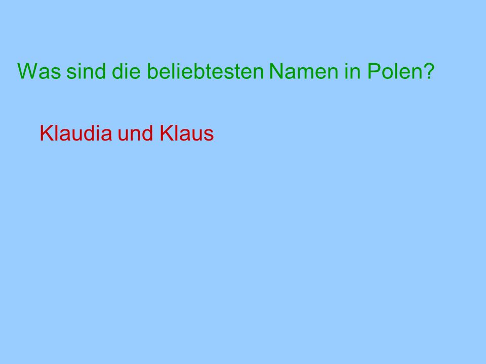 Was sind die beliebtesten Namen in Polen? Klaudia und Klaus