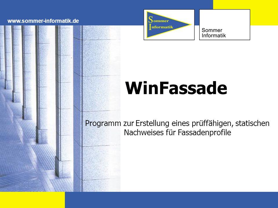 www.sommer-informatik.de WinFassade Programm zur Erstellung eines prüffähigen, statischen Nachweises für Fassadenprofile